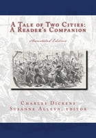 A Tale Of Two Cities: A Reader's Companion by Susanne Alleyn
