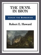 The Devil in Iron by Robert E. Howard