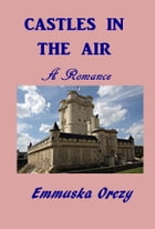 Castles in the Air by Emmuska Orczy