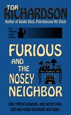 Furious and the Nosey Neighbor by Tor Richardson