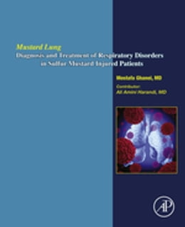 Book Mustard Lung: Diagnosis and Treatment of Respiratory Disorders in Sulfur-Mustard Injured Patients by Mostafa Ghanei