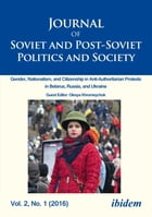 Journal of Soviet and Post-Soviet Politics and Society: 2016/1: Gender, Nationalism, and…