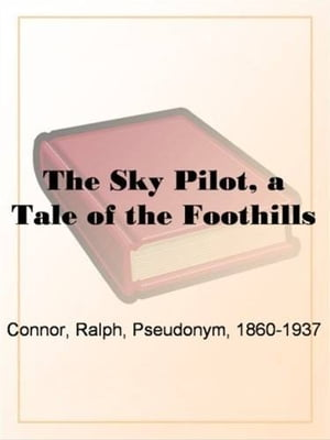 The Sky Pilot by Ralph Connor