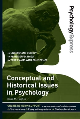 Book Psychology Express: Conceptual and Historical Issues in Psychology (Undergraduate Revision Guide) by Dr Brian M. Hughes