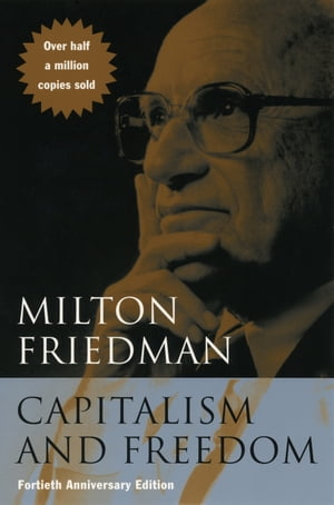 Capitalism and Freedom Fortieth Anniversary Edition