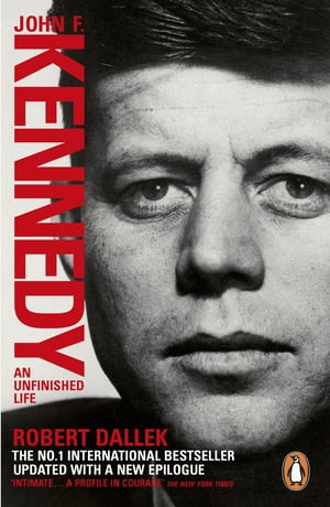 John F. Kennedy An Unfinished Life 1917-1963