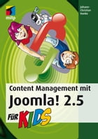 Content Management mit Joomla! 2.5 für Kids by Johann-Christian Hanke