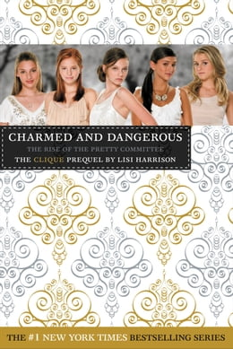 Book Charmed and Dangerous: The Clique Prequel by Lisi Harrison