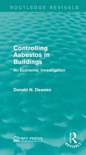Controlling Asbestos in Buildings An Economic Investigation