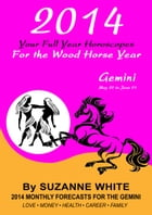 2014 Gemini Your Full Year Horoscopes For The Wood Horse Year by Suzanne White