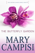 The Butterfly Garden by Mary Campisi