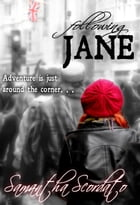 Following Jane by Samantha Scordato