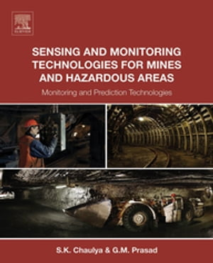 Sensing and Monitoring Technologies for Mines and Hazardous Areas Monitoring and Prediction Technologies