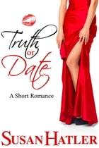 Truth or Date by Susan Hatler