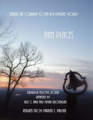 Thin Places: Seeking the Courage to Live in a Divided World