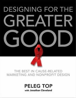 Book Designing for the Greater Good: The Best of Non-Profit and Cause-Related Marketing and Nonprofit… by Peleg Top