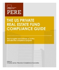 The US Private Real Estate Fund Compliance Guide: How to register and maintain an active and…
