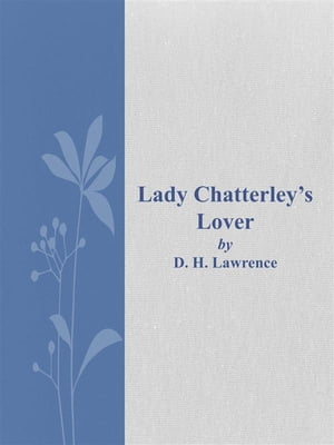 Lady Chatterley's Lover by Lawrence D. H.