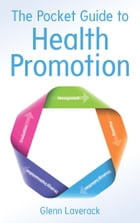 The Pocket Guide To Health Promotion by Glenn Laverack