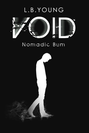 Void: Nomadic Bum by L.B. Young
