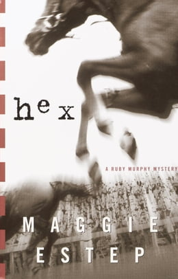 Book Hex: A Ruby Murphy Mystery by Maggie Estep