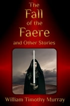 The Fall of the Faere and Other Stories Cover Image