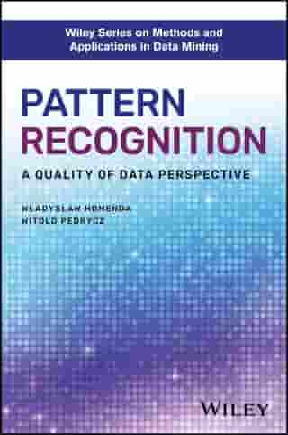 Pattern Recognition: A Quality of Data Perspective by Wladyslaw Homenda