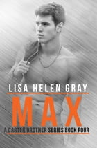 Max by Lisa Helen Gray