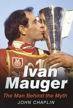 Ivan Mauger The Man Behind the Myth