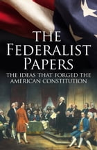 The Federalist Papers: The Making of the US Constitution by James Madison