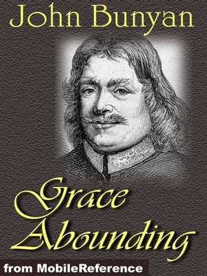 Grace Abounding To The Chief Of Sinners (Mobi Classics)