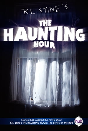 The Haunting Hour TV Tie-in Edition by R.L. Stine