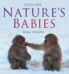 Nature's Babies by Mike Dilger
