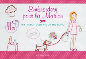 Embroidery pour la Maison 100 French Designs for the Home