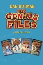 The Genius Files 4-Book Collection: Mission Unstoppable, Never Say Genius, You Only Die Twice, From Texas with Love by Dan Gutman