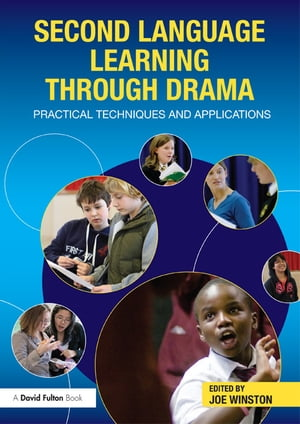 Second Language Learning through Drama Practical Techniques and Applications