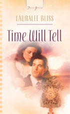 Time Will Tell by Lauralee Bliss