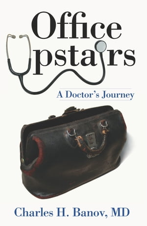 Office Upstairs A Doctor's Journey