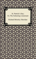 St. Patrick's Day; Or, The Scheming Lieutenant by Richard Brinsley Sheridan