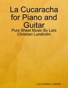 La Cucaracha for Piano and Guitar - Pure Sheet Music By Lars Christian Lundholm by Lars Christian Lundholm