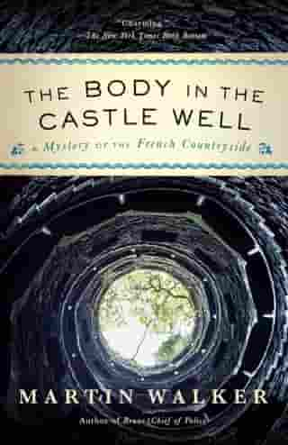 The Body in the Castle Well: A Mystery of the French Countryside de Martin Walker