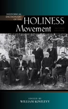 Historical Dictionary of the Holiness Movement