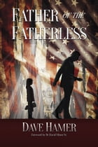 Father of the Fatherless by Dave Hamer