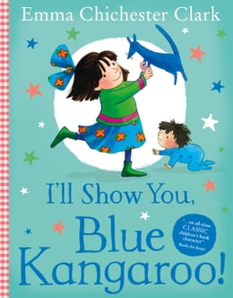 Book I'll Show You, Blue Kangaroo (Read Aloud) by Emma Chichester Clark