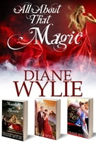 All About That Magic by Diane Wylie