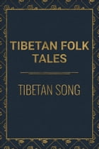 Tibetan Song by Tibetan Folk Tales