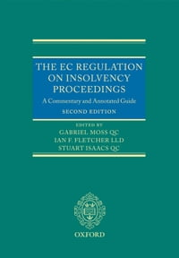 The EC Regulation on Insolvency Proceedings: A Commentary and Annotated Guide