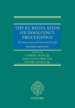 Book The EC Regulation on Insolvency Proceedings: A Commentary and Annotated Guide by Gabriel Moss QC