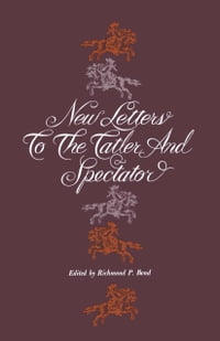 New Letters to the Tatler and Spectator