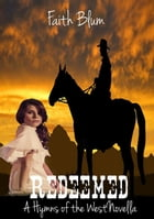 Redeemed: Hymns of the West Novellas, #3 by Faith Blum